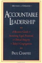 book cover of Accountable leadership: a resource guide for sustaining legal, financial, and ethical integrity in today's congregations (Religion in Practice) by Paul Chaffee