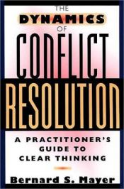 book cover of The Dynamics of Conflict Resolution: A Practitioner's Guide by Bernard Mayer