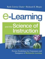 book cover of E-learning and the science of instruction : proven guidelines for consumers and designers of multimedia learning by Ruth Colvin Clark