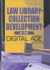 book cover of Law Library Collection Development in the Digital Age by