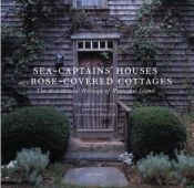 book cover of Sea Captains' Houses and Rose-Covered Cottages: The Architectural Heritage of Nantucket Island by Margaret Moore Booker