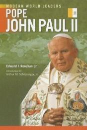 book cover of Pope John Paul II (Modern World Leaders) by Edward J. Renehan, Jr.
