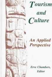 book cover of Tourism and Culture: An Applied Perspective (Suny Series in Advances in Applied Anthropology) by Erve Chambers
