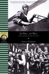 book cover of 20 Hours, 40 Min: Our Flight in the Friendship by Amelia Earhart