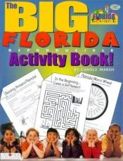book cover of The Big Florida Reproducible Activity Book (The Florida Experience) by Carole Marsh