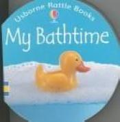 book cover of My Bathtime (Rattle Board Books) by Jo Lichfield