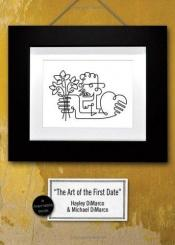 book cover of The Art of the First Date: Because Dating's Not a Science - It's an Art (Marriable Series) by Hayley Dimarco
