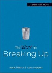 book cover of The Dirt on Breaking Up: A Dateable Book (Dirt, The) by Hayley Dimarco