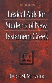 book cover of Lexical Aids for Students of New Testament Greek (Bruce M. Metzger) by Bruce M. Metzger