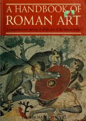 book cover of A Handbook of Roman Art: Survey of the Visual Arts of Roman World by Martin Henig