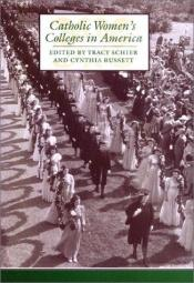book cover of Catholic Women's Colleges in America by Tracy Schier