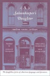 book cover of A Saloonkeeper's Daughter (The Longfellow Series of American Languages and Literatures) by Drude Krog Janson