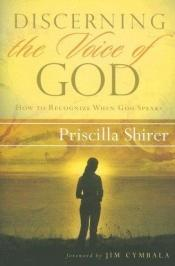 book cover of Discerning the Voice of God: How to Recognize When God Speaks by Priscilla Shirer