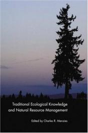 book cover of Traditional ecological knowledge and natural resource management by Charles R. Menzies