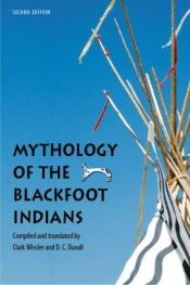 book cover of Mythology of the Blackfoot Indians (Sources of American Indian Oral Literature) by Clark Wissler