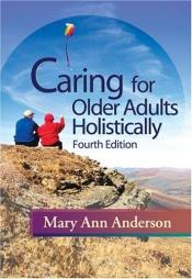 book cover of Caring for older adults holistically by Mary Ann Anderson