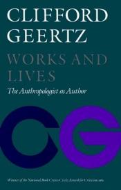 book cover of Works and Lives by Clifford Geertz