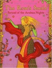 book cover of The Rose's Smile: Farizad of the Arabian Nights by David Kherdian