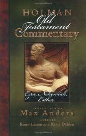 book cover of Holman Old Testament Commentary: Ezra, Nehemiah, Esther by Kathy Dahlen