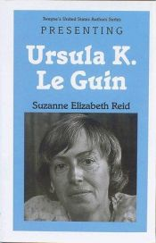 book cover of Presenting Ursula K. Le Guin (Twayne's United States Authors Series) by Suzanne Elizabeth Reid