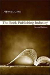 book cover of The book publishing industry by Albert Greco