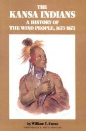 book cover of Kansa Indians: History of the Wind People, 1673-1873 (Civilization of American Indian) by William E. Unrau