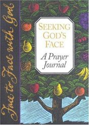 book cover of Seeking Gods Face a Prayer Journal (Face to Face with God) by Journal
