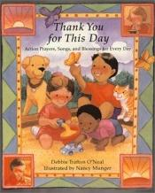 book cover of Thank You for This Day by Debbie Trafton O'Neal