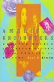 book cover of AMERICAN ENCOUNTERS CL by Jose Eduardo Limon