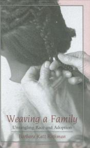 book cover of Weaving a Family: Untangling Race and Adoption by Barbara Katz Rothman
