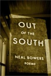 book cover of Out of the South by Neal Bowers