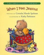 book cover of When I Feel Jealous (Way I Feel Books) by Cornelia Spelman
