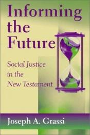 book cover of Informing the Future: Social Justice in the New Testament by Joseph A. Grassi