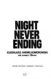 book cover of Night Never Ending by Eugenjusz Andrei Komorowski
