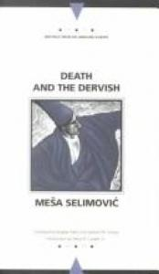 book cover of Death and the Dervish (Writings from an unbound Europe) by Mesa Selimovic