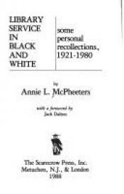 book cover of Library Service in Black and White: Some Personal Recollections, 1921-1980 by Annie L. McPheeters