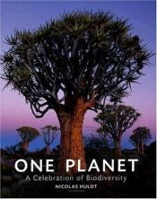 book cover of One Planet: A Celebration of Biodiversity by Nicholas Hulot