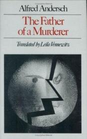 book cover of The Father of a Murderer by Alfred Andersch