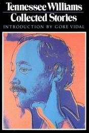 book cover of Tennesse Williams - Collected Stories by Tennessee Williams