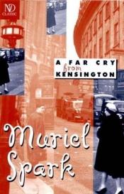 book cover of A far cry from Kensington by Muriel Spark