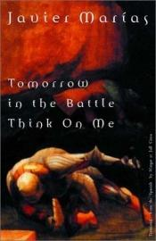 book cover of Tomorrow in the Battle Think on Me by Javier Marías