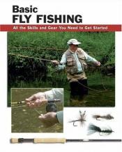 book cover of Basic Fly Fishing: All the Skills And Gear You Need to Get Started (Stackpole Basics) by Jon Rounds