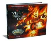 book cover of World Of Warcraft: The Art Of The Trading Card Game by Jeremy Cranford