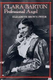 book cover of Clara Barton : professional angel by Elizabeth Brown Pryor