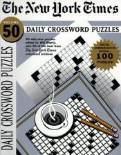 book cover of The New York Times Daily Crossword Puzzles, Volume 50 (NY Times) by Will Shortz