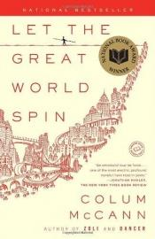 book cover of Let the Great World Spin by Colum McCann