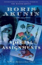 book cover of Special Assignments: The Further Adventures of Erast Fandorin (Erast Fandorin Mysteries) #5 by Boris Akounine