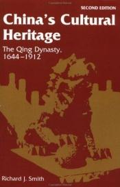 book cover of China's cultural heritage : the Qing dynasty, 1644-1912 by Richard J Smith
