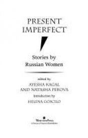 book cover of Present imperfect : stories by Russian women by Ayesha Kagal