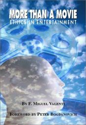 book cover of More than a Movie: Ethical Decision Making in the Entertainment Industry by Miguel Valenti